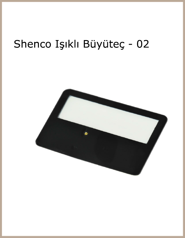 Shenco Işıklı Büyüteç - 02